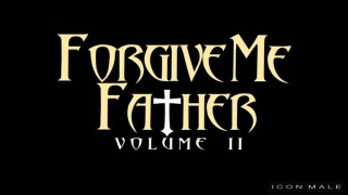 forgive me father with Sam Truitt, Brendan Patrick & Trent Ferris